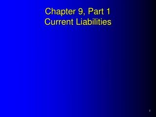 Chapter 9, Part 1 Current Liabilities