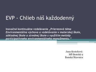 Jana Kruteková  MŠ Bratská 9 Banská Štiavnica