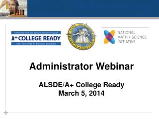 Administrator Webinar ALSDE/A+ College Ready March 5, 2014