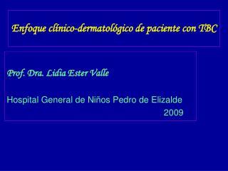 Enfoque clínico-dermatológico de paciente con TBC