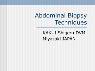 Abdominal Biopsy Techniques