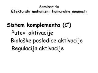 Seminar 4a Efektorski mehanizmi humoralne imunosti