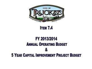 Item 7.4 FY 2013/2014  Annual Operating Budget & 5 Year Capital Improvement Project Budget