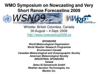 WMO Symposium on Nowcasting and Very Short Range Forecasting 2009