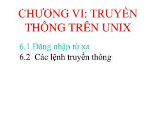 CHƯƠNG VI: TRUYỀN THÔNG TRÊN UNIX