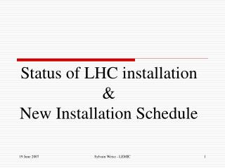 Status of LHC installation & New Installation Schedule