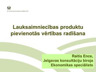 Lauksaimniecības produktu pievienotās vērtības radīšana