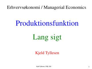 Produktionsfunktion Lang sigt Kjeld Tyllesen