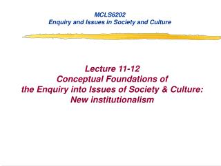MCLS6202 Enquiry and Issues in Society and Culture Lecture 11-12 Conceptual Foundations of