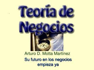 Arturo D. Motta Martínez