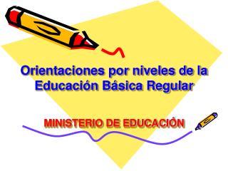 Orientaciones por niveles de la Educaci n B sica Regular   MINISTERIO DE EDUCACI N