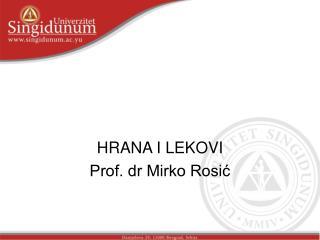 HRANA I LEKOVI Prof. dr Mirko Rosić