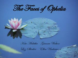 The Faces of Ophelia