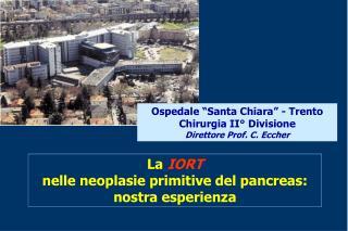 "Ospedale ""Santa Chiara"" - Trento Chirurgia II° Divisione  Direttore Prof. C. Eccher"