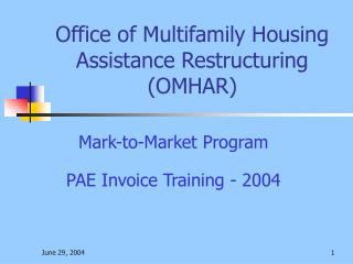 Office of Multifamily Housing Assistance Restructuring OMHAR