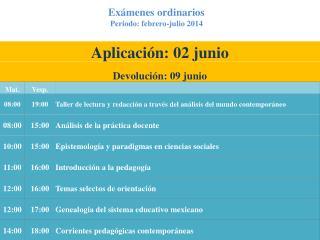 Exámenes ordinarios Periodo: febrero-julio 2014