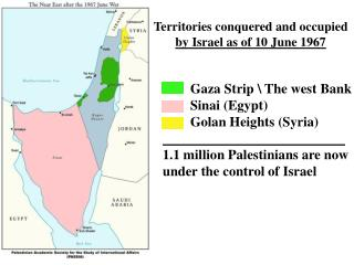 Territories conquered and occupied  by Israel as of 10 June 1967