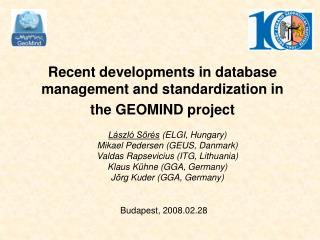 R ecent developments in database management and standardization in the GEOMIND project