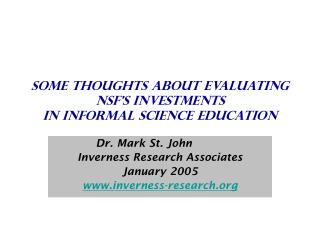 Some Thoughts About Evaluating nsf's investments  in informal science education
