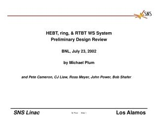 HEBT, ring, & RTBT WS System Preliminary Design Review BNL, July 23, 2002 by Michael Plum