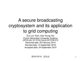 A secure broadcasting cryptosystem and its application to grid computing