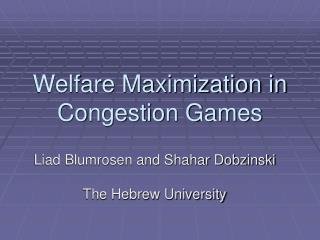 Welfare Maximization in Congestion Games