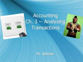 Accounting Ch . 3 -- Analyzing Transactions