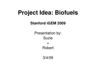 Project Idea: Biofuels