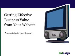 Getting Effective Business Value from Your Website