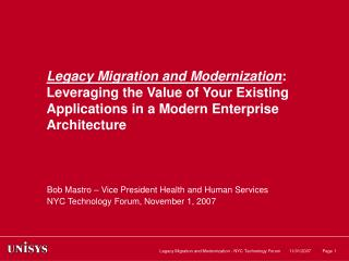 Legacy Migration and Modernization: Leveraging the Value of Your Existing Applications in a Modern Enterprise Architectu