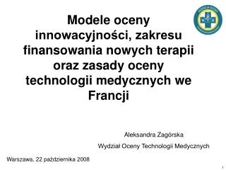 Aleksandra Zagórska Wydział Oceny Technologii Medycznych