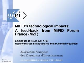 MIFID's technological impacts: A feed-back from MiFID Forum France (M2F)