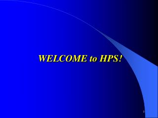 WELCOME to HPS!