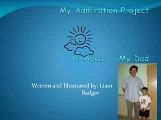 My Admiration Project All About My Dad