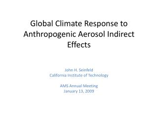 Global Climate Response to Anthropogenic Aerosol Indirect Effects