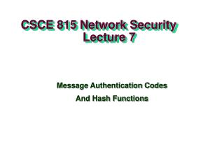 CSCE 815 Network Security                     Lecture 7