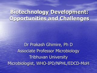 Biotechnology Development: Opportunities and Challenges