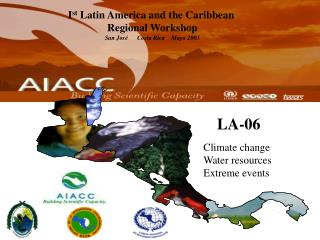 I st  Latin America and the Caribbean  Regional Workshop San José      Costa Rica    Mayo 2003