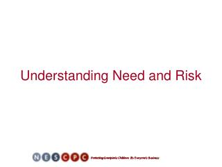 Understanding Need and Risk