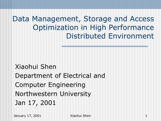 Data Management, Storage and Access Optimization in High Performance Distributed Environment