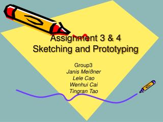 Assignment 3 & 4  Sketching and Prototyping