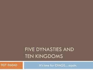 Five Dynasties and ten kingdoms