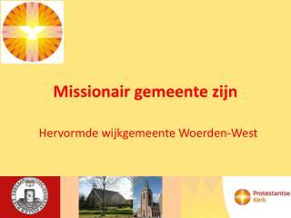 Missionair gemeente zijn
