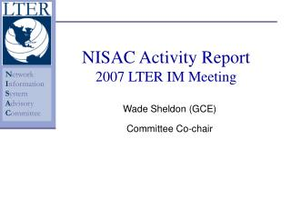 NISAC Activity Report 2007 LTER IM Meeting