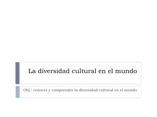 La diversidad cultural en el mundo