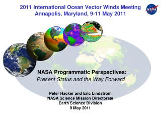 2011 International Ocean Vector Winds Meeting Annapolis, Maryland, 9-11 May 2011