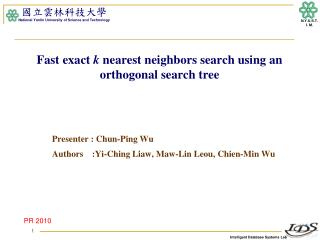 Fast exact  k  nearest neighbors search using an orthogonal  search tree