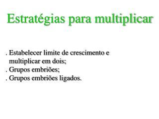 Estratégias para multiplicar