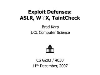 Exploit Defenses: ASLR, W   X, TaintCheck
