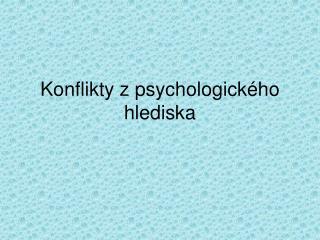 Konflikty z psychologického hlediska